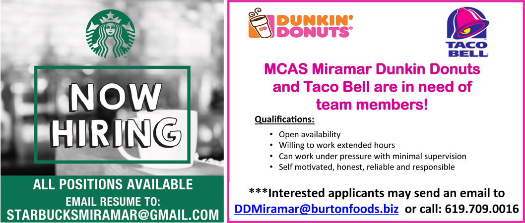 Miramar is now hiring for Starbucks Coffee, Dunkin Donuts and Taco Bell.
